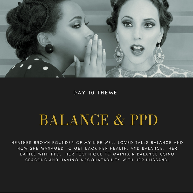 You'll like this interview if you have ever had Post Partum Depression (PPD) or have struggled with balance.  Heather Brown is the founder of My Life Well Loved.  Heather shares her journey and tools.