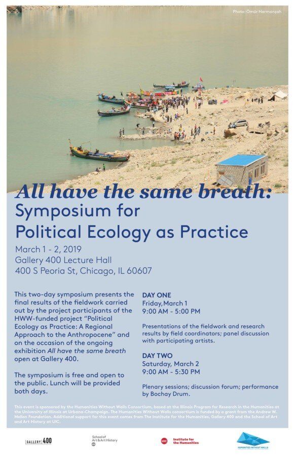 March 1-2, 2019  / All have the same breath  Symposium for Political Ecology as Practice / Gallery 400 Lecture Hall