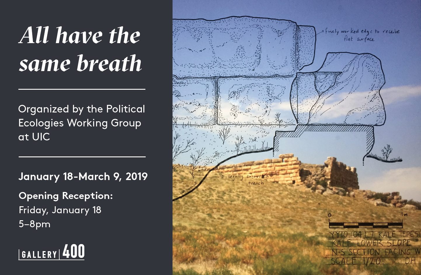 January 18 - March 9, 2019 /  All have the same breath  / Gallery 400