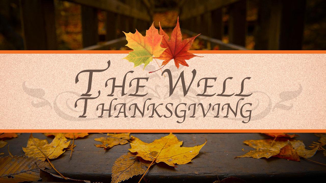 well thanksgiving.jpg