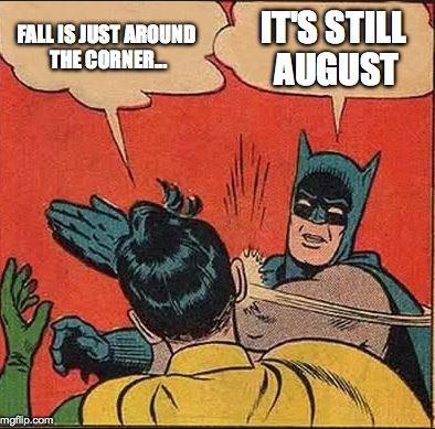 fall meme august.JPG