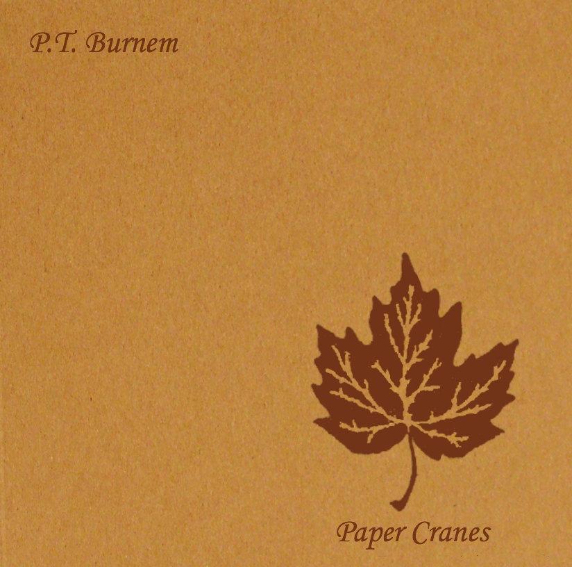 PT Burnem - Paper Cranes (2009)
