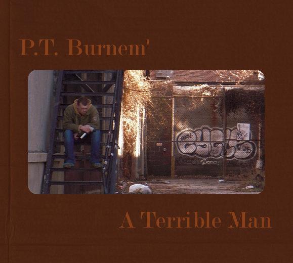 PT Burnem - A Terrible Man (200*