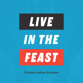 Live in the Feast    Live In The Feast is a seasonal podcast for freelancers looking to get out of the feast or famine cycle and stay in the feast for good. Each season will be about a topic specific to your freelance business. Each episode within the season features actionable takeaways for you to implement in your business immediately after each show. No fluff, no pie in the sky dreaming, this is real-life examples and takeaways for you.