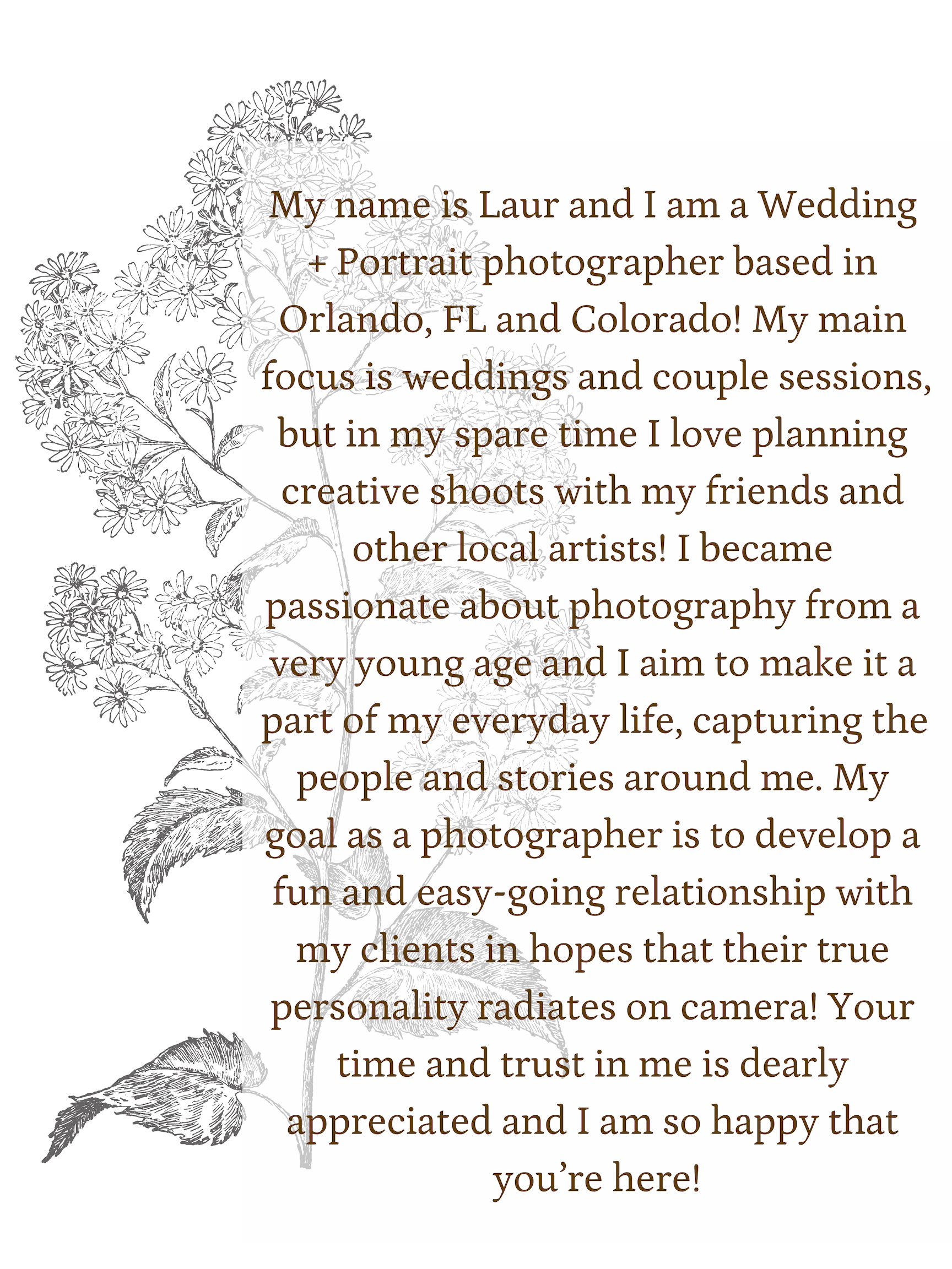 My name is Laur and I am a Wedding + Portrait photographer based in Orlando, FL and Colorado! My main focus is weddings and couple sessions, but in my spare time I love planning creative shoots with my friends and ot (1).png