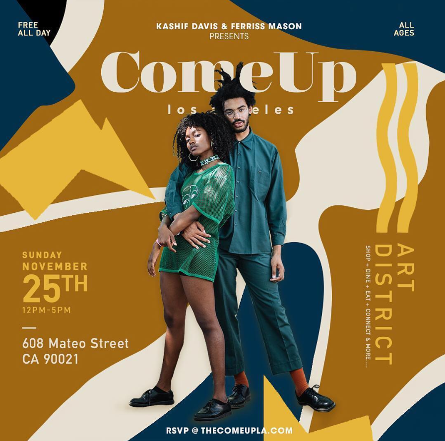 Catch me at the next  ComeUp LA ! It's  FREE AND BLACK ! Click the flier for more details.
