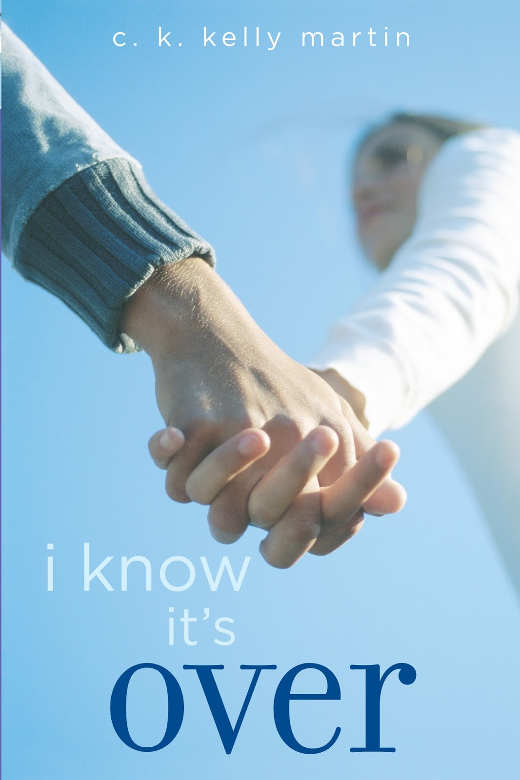 i know it's over by c.k kelly martin