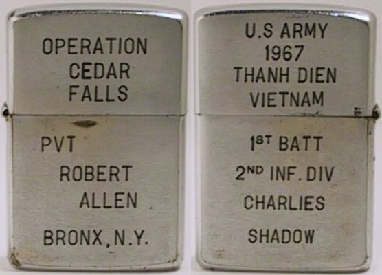 "1967 Zippo that reads "" Operation Cedar Falls  - Pvt Robert Allen Brooklyn, N.Y."" The reverse engravings read ""U.S. ARMY 1967 Thanh Dien Vietnam 1st Batt 2nd Inf. Div Charlies Shadow"""