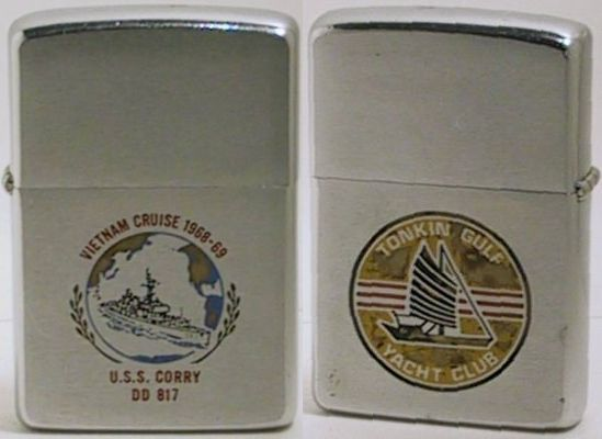1968 Zippo for the USS Corry DD 817 destroyer's 1968-69 Vietnam Cruise with the Tonkin Gulf Yacht Club emblem on the back