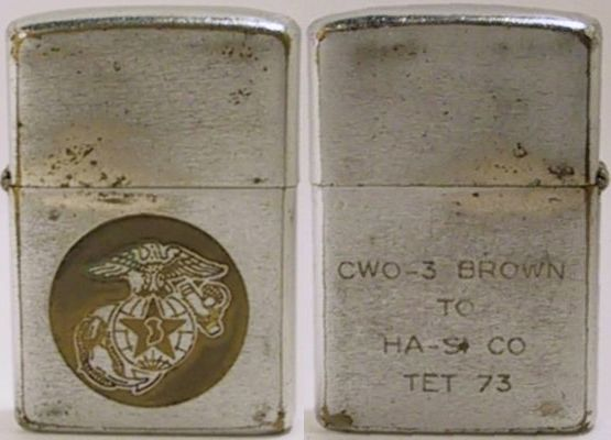 "1972 Zippo engraved with ""CWO-3 Brown to Ha-Si Co Tet 73"".  This may signify ""From Chief Warrant Officer 3Brown to Corporal Co, Christmas 1973"""