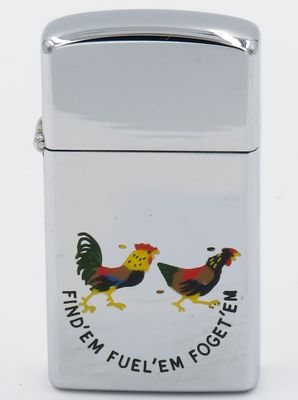 "1961 slim Town & Country Zippo with a rooster chasing a hen and ""Find'em Fuel'em Forget'em"", a somewhat saucy play on words.  The same design can be found on USS Cacapon Zippo lighters"
