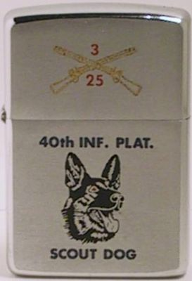 This 1967 Zippo is for the 40th Infantry Scout Dog Platoon which served in Vietnam using well trained K-9 German Shepherds to help sniff out the enemy and booby traps.