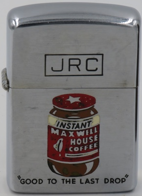 """1954 Canadian Zippo advertising Maxwell House Instant Coffee engraved with the initials """"JRC"""" and with the slogan """"Good to the Last Drop"""". In 1892, Joel Cheek presented his own blend of coffee to the management of the Maxwell House Hotel in Nashville, Tennessee. Soon the coffee became known as Maxwell House™ coffee. Years later President Theodore Roosevelt visited the hotel and declared the coffee 'good to the last drop"""