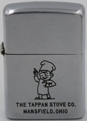 1949-50 Zippo with a graphic of a cartoon chef known as  the 'Tappan Chef,' or the 'Little Chef,' representing Tappan Stove Co. Tappan appliances was founded by W.J. Tappan as the Ohio Valley Foundry Company in Bellaire, Ohio, in 1881 selling cast-iron stoves door-to-door. The company relocated to Mansfield, Ohio in 1889 and was subsequently renamed several times.