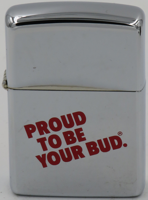 """1994 Zippo """"Proud to be Your Bud"""" ( Budweiser) a very special gift from my son and best bud Jaime"""