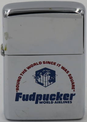 "1979 Zippo for Fudpucker World Airlines, ""Round the World since it was Square"".  It is credited with being the only airline to equip seats with air bags and for giving discounts to passengers with their own parachutes"
