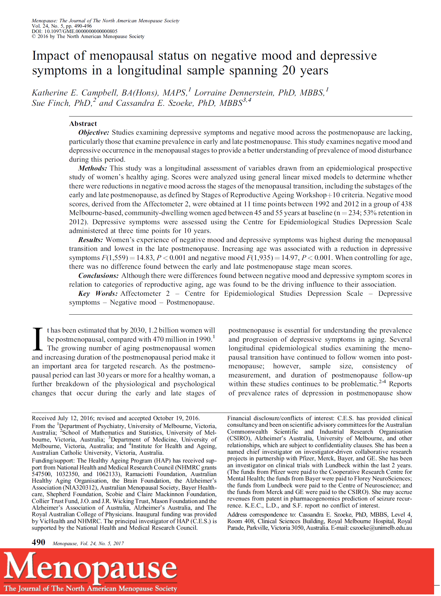 Impact of menopausal status on negative mood and depressive symptoms in a longitudinal Sample spanning 20 years - Few studies have examined the changes in negative mood and depressive symptoms reported during menopause and postmenopause.This study reports that while these symptoms are highest during the menopausal transition and lowest during post menopause,age was more strongly associated with mood disturbance than menopausal status. Citation: Campbell, K., et al. (2017).Impact of menopausal status on negative mood and depressive symptoms in a longitudinal sample spanning 20 years.Menopause, 24(5),490-496. doi:10.1097/GME.0000000000000805