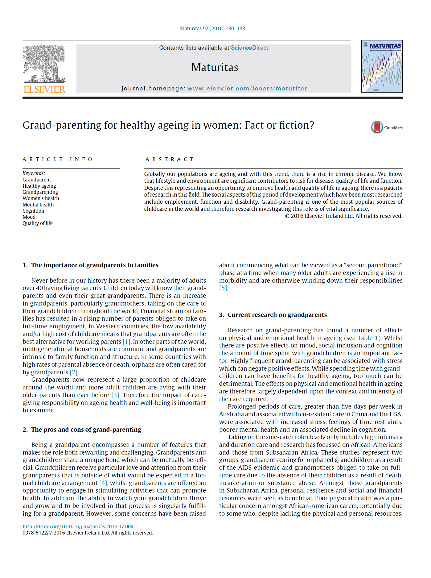 Grand-parenting for healthy ageing in women: Fact or fiction? - In spite of grand-parenting being the most common form of non-parental care, there has been a limited amount of research regarding the impact of grand-parenting on the health of ageing women. This editorial discusses previous research regarding grandparenting and health, and areas for future research.Citation: Campbell, S., et al. (2016). Grand-parenting for healthy ageing in women: Fact or fiction?Maturitas, 92, 130-133. doi:10.1016/j.maturitas.2016.07.004