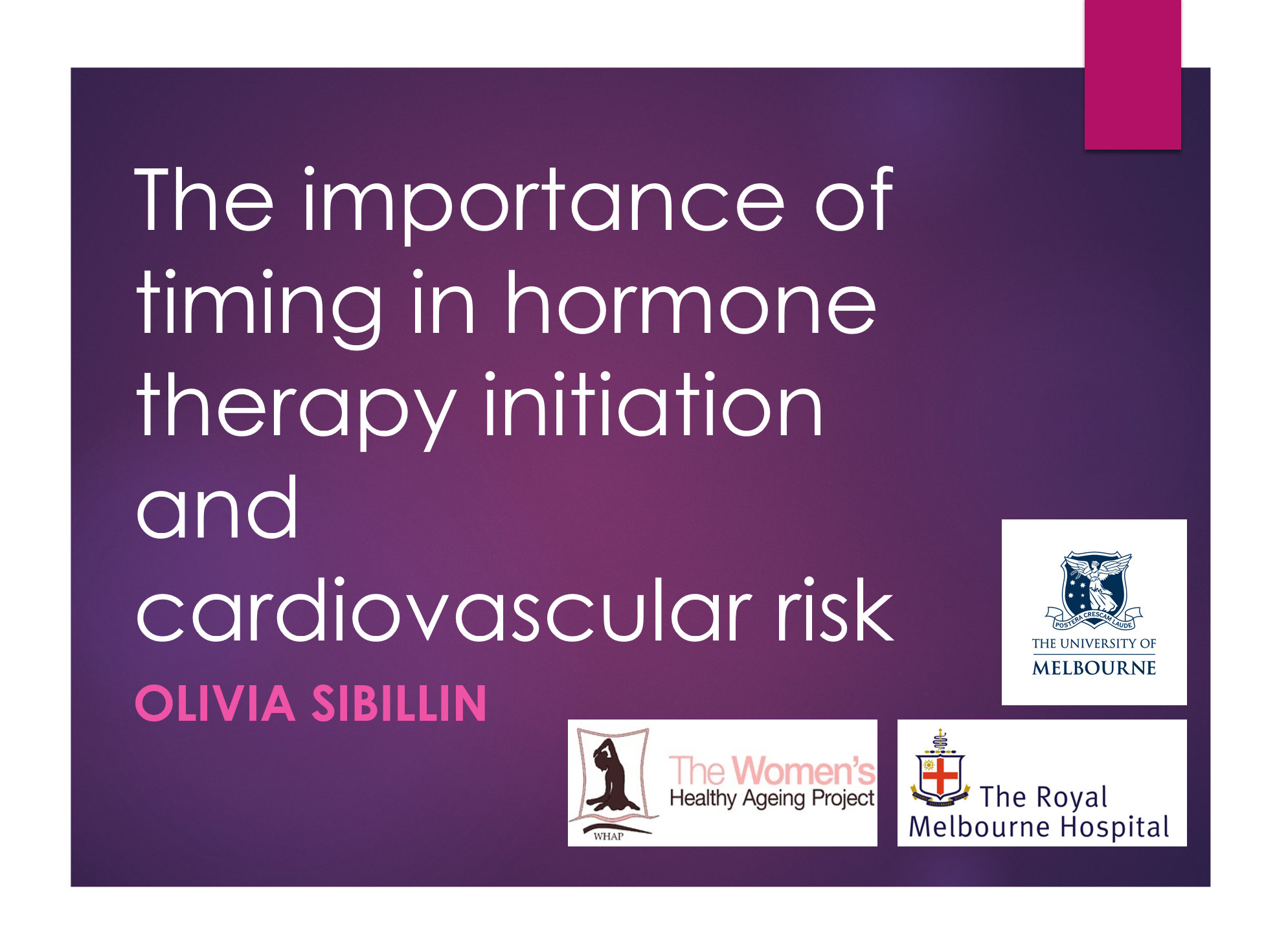 The importance of timing in hormone therapy initiation and cardiovascular risk - The use of Hormone Replacement Therapy (HRT) in older women has been associated with increased risk of coronary heart disease and stroke.Risk may be ameliorated by timing of initiating and length of exposure to HRT, yet evidence remains equivocal. The aim of this study was to observe whether use of and length of exposure to HRT elevates cardiovascular risk (CVR) in older, post-menopausal Australian women. The results found that current HRT use was associated with a significantly increased CVR.No differences in CVR were observed with ever or past use of HRT.Continuous length of HRT exposure was associated with a significant increase in CVR.Age and the length of exposure to HRT may be the driving force behind an increase CVR with the use of HRT.Citation: Sibillin, O., et al. (2017).The importance of timing in hormone therapy initiation and cardiovascular risk. Paper presented at the 21st Annual congress of the Australasian Menopause Society, Sydney, Australia, 13-15 October.