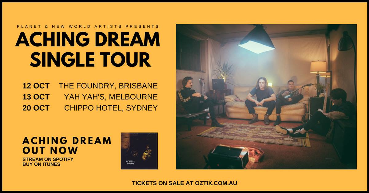 PLANET are on tour this October in support of their new single 'Aching Dream' out now on Spotify & iTunes.  After a busy summer supporting James (UK), British India & landing themselves on some festival slots (Lost Paradise, FOTSUN, PITP), PLANET took some time out of the first half of 2017 to get cracking on some brand new tunes. 'Aching Dream' is the first single from their fast approaching Debut EP & the first taste of a new direction from the hard-working Sydney band.