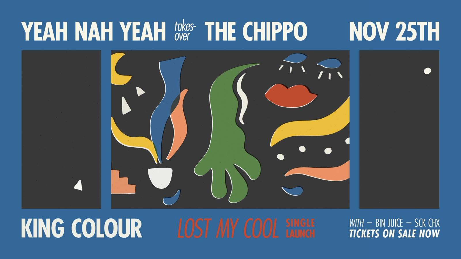 We are taking over the Chippo hotel for King Colour's Lost My Cool single launch!  Listen: http://radi.al/LostMyCool  Watch: https://youtu.be/JprGE-nJn3s   And as you know it is not going to be any old gig. We are bringing our usual ingredients to make you a pavlova of a good time.  Bands  King Colour   Bin Juice   SCK CHX   DJs  Happy Mag DJs  Yeah Nah Yeah DJs  WAWA PR DJs  Live Art  Morus Quin   Upstairs there will be a record stall from Wawa Records and both levels will have wax spinning till close.  So join us for a night at the Chippo for King Colour's first release off their upcoming EP Mood Lighting.
