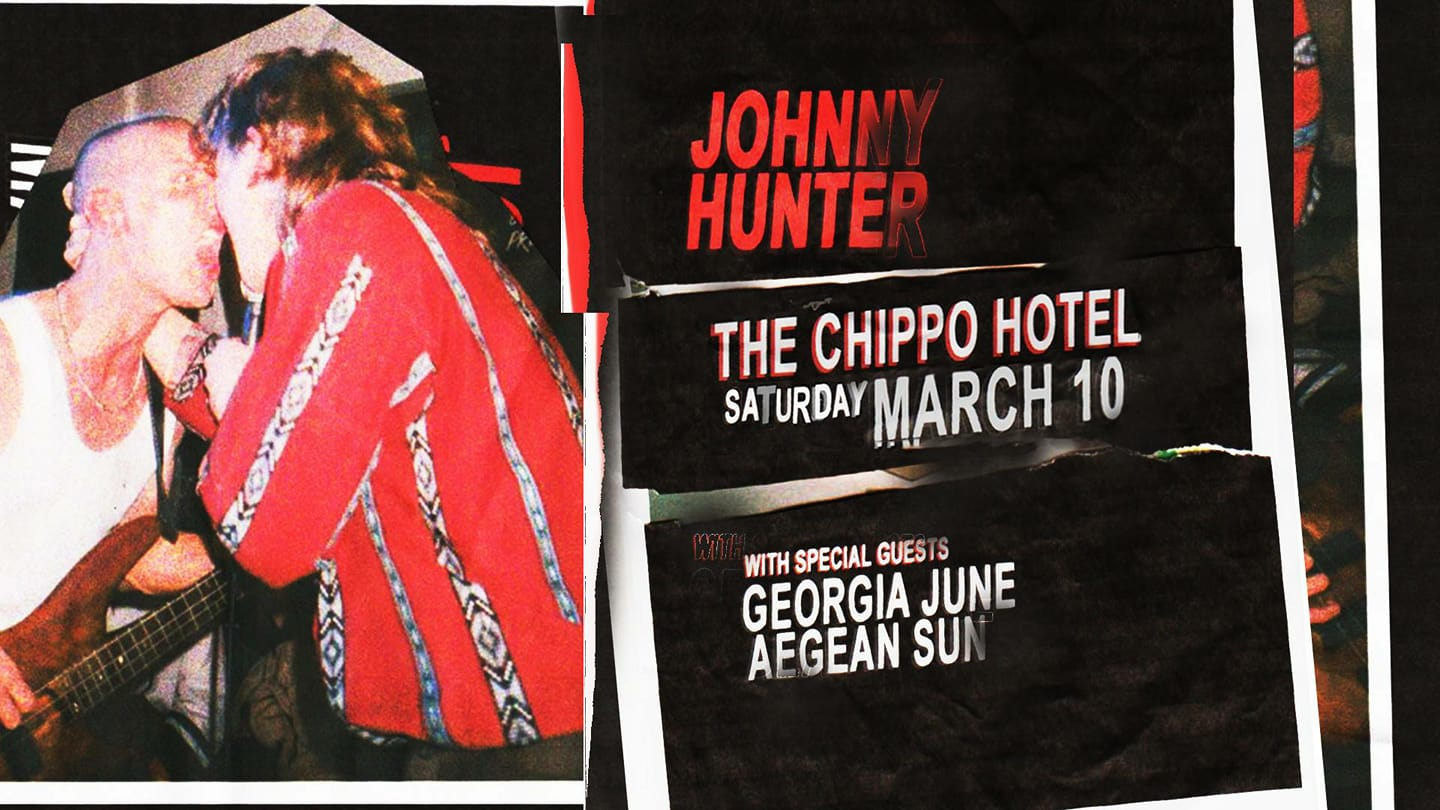 Johnny Hunter will once again be spillin all over your local bar mats as they take over the Chippo Hotel on Saturday the 10th of March with Special Guests Georgia June & Aegean Sun. Happening upon a sound that bounces between 80s pop and melancholic chorus fascination, Johnny Hunter consolidates on what talent they have left to bring soul to the stage – nothing quite like what you've seen before. Low vocal stumbles and belting, anthemic chorus lines match off with thrashing guitars, rhythmic shimmer and a lot of bravado.  $10 tickets available at the door NO PRESALES   Johnny Hunter - https://www.triplejunearthed.com/artist/johnny-hunter    Georgia June - https://www.triplejunearthed.com/artist/georgia-june    Aegean Sun - https://www.triplejunearthed.com/artist/aegean-sun
