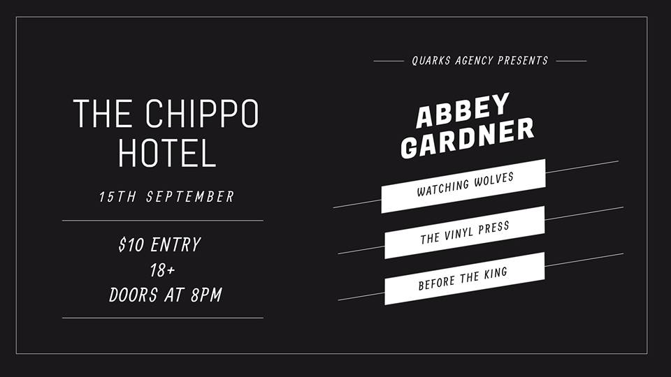 A line up of young up and coming Sydney bands hits the stage at The Chippo Hotel Saturday 15th! $10 Entry / 18+ / Doors at 8pm  Abbey Gardner:  https://www.facebook.com/AbbeyGardnerMusic/   Watching Wolves:  https://www.facebook.com/watchingwolves/   The Vinyl Press:  https://www.facebook.com/thevinylpressband/   Before The King:  https://www.facebook.com/b4theking/
