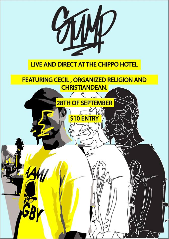 HOLY MOLY & THE CHIPPO HOTEL PRESENTS STUMP with Special Guest CECIL, ORGANIZED RELIGION and CHRISTIANDEAN.   STUMP +++++ Sydney born artist Stump has created a concoction of Lo-Fi elements which tie together both the old and new school steez. After his debut E.P. In The Beginning (2017) The 20-year-old has refined and finessed his ability to produce tracks which promote lyricism with a metaphysical presence. With a track from his most recent E.P. Reminisce About the Future (2018) making an appearance on editorial playlist Lofi Hip-Hop on Spotify which has just clocked 150 000 followers, Stump is now reaching out to souls in all parts of the world. With less than a year of experience in regard to releasing tracks, Stump is ready to create an impact that will leave a footprint on music for many years to come.   https://www.triplejunearthed.com/artist/stump   ������������� CECIL --> www.facebook.com/cecilrap/  ChristianDean. --> www.facebook.com/ChristianDeanAU/  Phil Fresh --> www.facebook.com/philfreshmusic/   THE CHIPPO HOTEL SEPTEMBER 28TH 7PM $10 @ THE DOOR ENJOY YASELVES