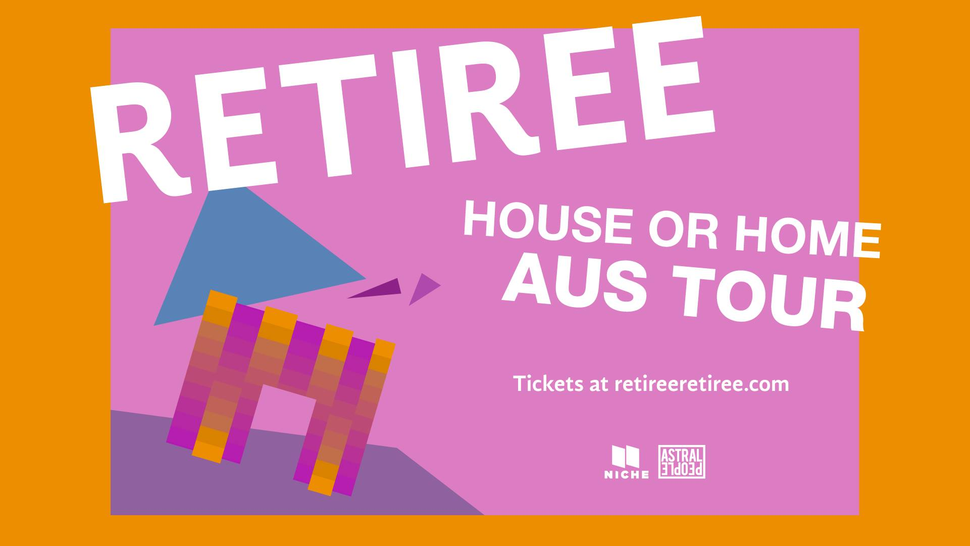 Retiree - House Or Home Album Tour - Sydney.jpg