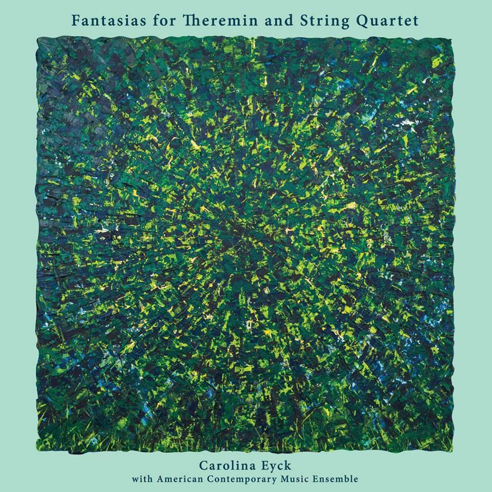 CarolinaEyck_Fantasias for Theremin and String Quartet