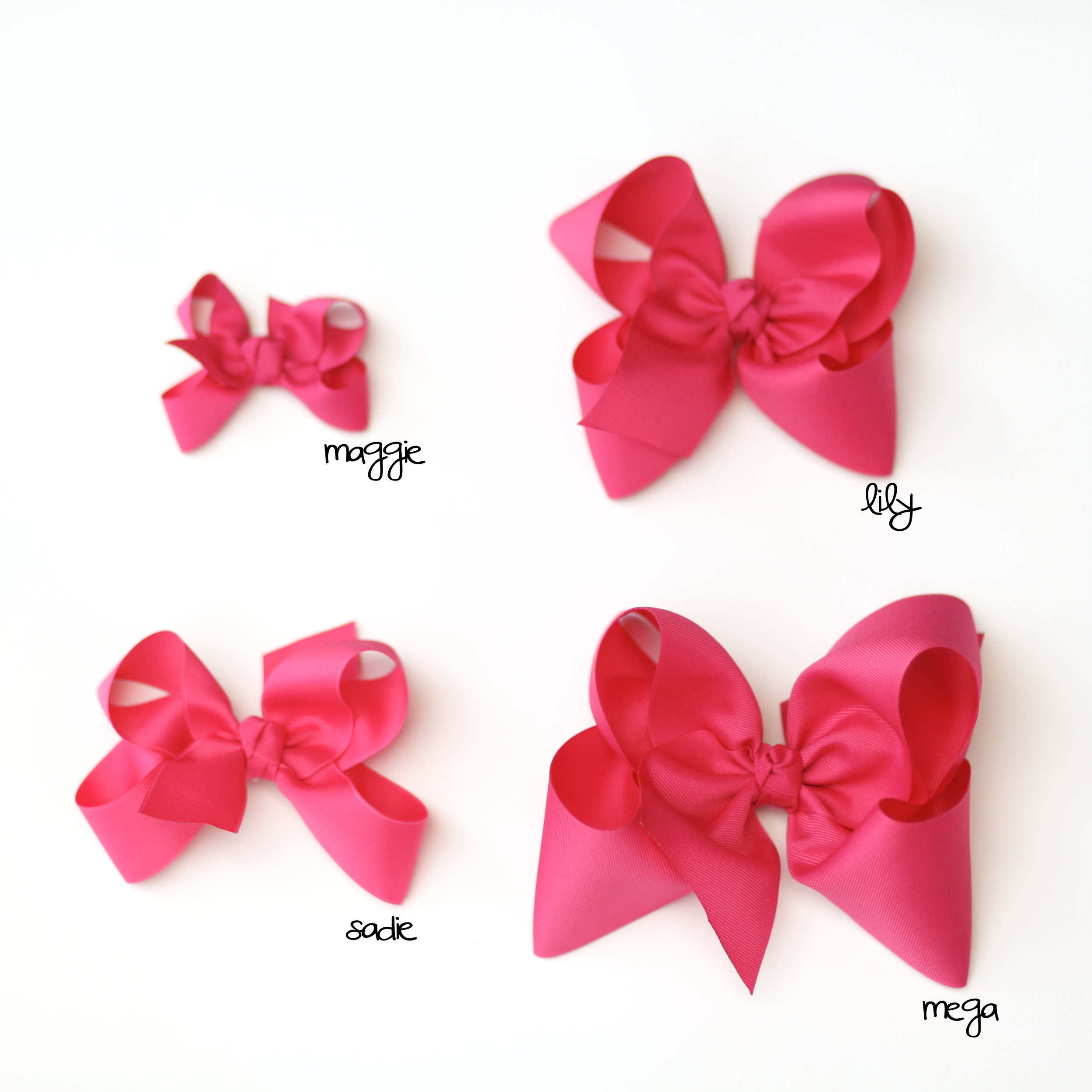 Mega Bows are 8in wide and made from 3in Grosgrain Ribbon.    Lily Bows are 6in wide and made from 2.25in Grosgrain Ribbon.    Sadie Bows are 4.5in wide and made from 1.5in Grosgrain Ribbon.    Maggie Bows are 3in wide and made from .75in Grosgrain Ribbon.