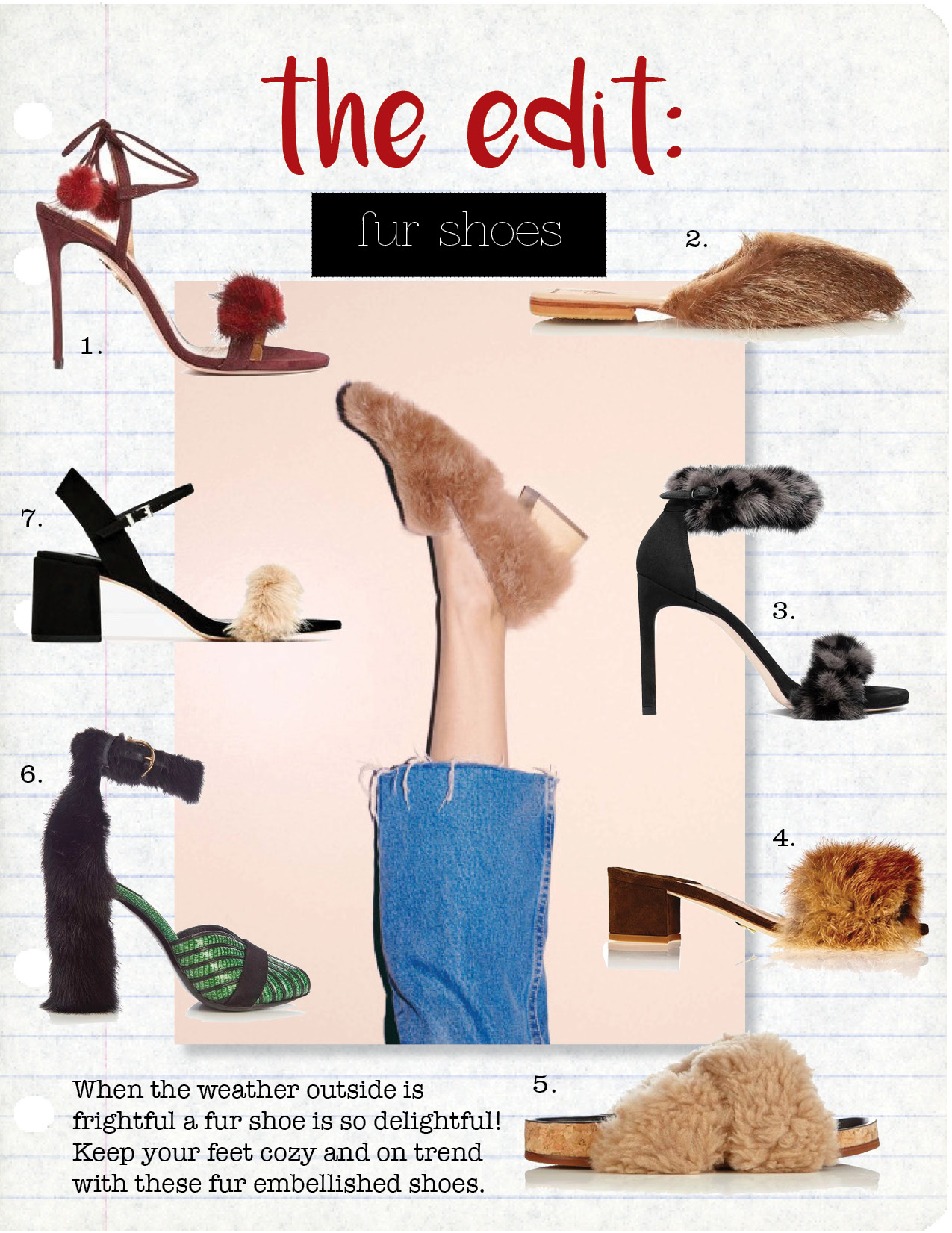 1. Aquazzura Wild russian sandals, $447,  farfetch.com  2. brother vellies majorelle babouche shoes, $210,  matchesfashion.com  3. stuart Weitzman no bunny hop fur sandals, $498,  shopbop.com  4. brother vellies tufted solt sandal, $745,  brothervellies.com  5. chloe kerenn shearling flat sandals, $518,  matchesfashion.com  6. salvatore ferragamo fata reptile-effect leather sandals, $1049,  matchesfashion.com  7. zara faux fur vamp sandals, $59,  zara.com