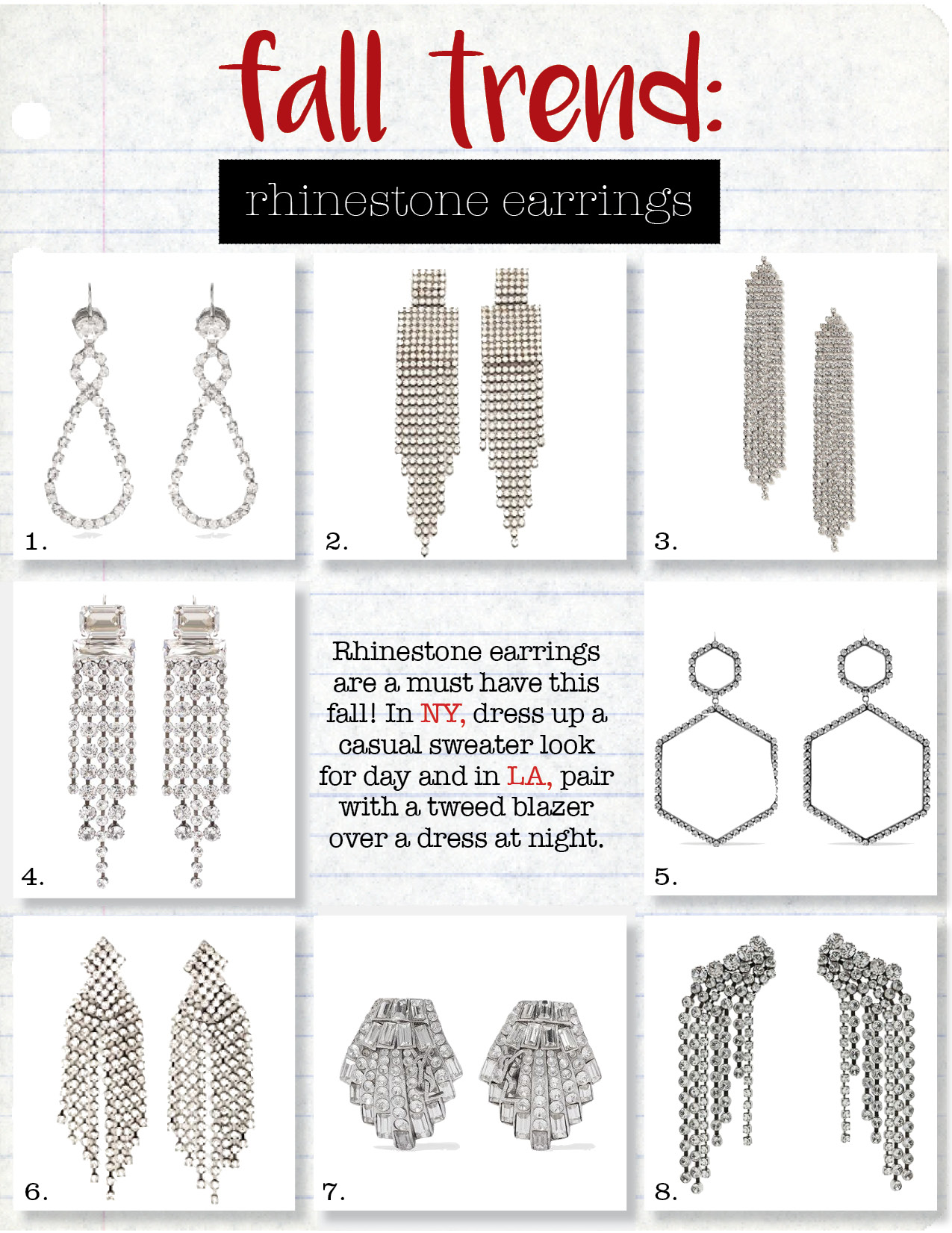 1. miu miu crystal-encrusted drop earrings, $277,  matchesfashion.com  2. jennifer behr lorraine earrings, $425,  shopbop.com  3. topshop cupchain drape drop earrings, $22,  topshop.com  4. isabel marant crystal-embellished earrings, $485,  mytheresa.com  5. isabel marant silver-tone crystal earrings, $495,  net-a-porter.com  6. kenneth jay lane earrings, $100,  shopbop.com  7. saint laurent silver-tone crystal clip earrings, $895,  net-a-porter.com  8. isabel marant crystal cascade earrings, $485,  fwrd.com