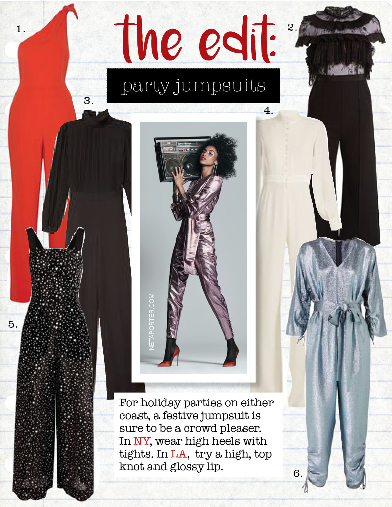 1. diane von furstenberg knotted one-shoulder jumpsuit, $329,  net-a-porter.com  2. self-portrait ruffled-lace wide-leg cady jumpsuit, $438,  matchesfashion.com  3. goop label gillian party jumpsuit, $795,  goop.com  4. goat forte wide-leg crepe-cady jumpsuit, $967,  matchesfashion.com  5. diane von furstenberg printed cotton and silk jumpsuit, $175,  net-a-porter.com  6. stella mccartney padma lame jumpsuit, $1875,  net-a-porter.com
