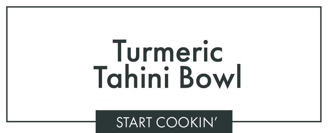 Turmeric Tahini Bowl Title.png