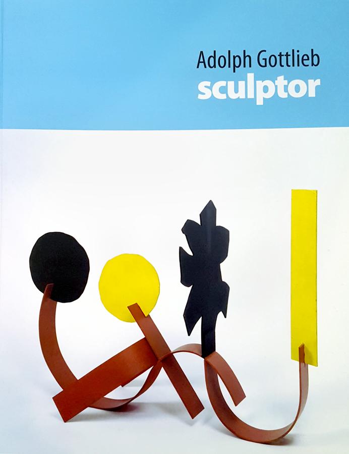 Adolph Gottlieb: Sculptor  2012