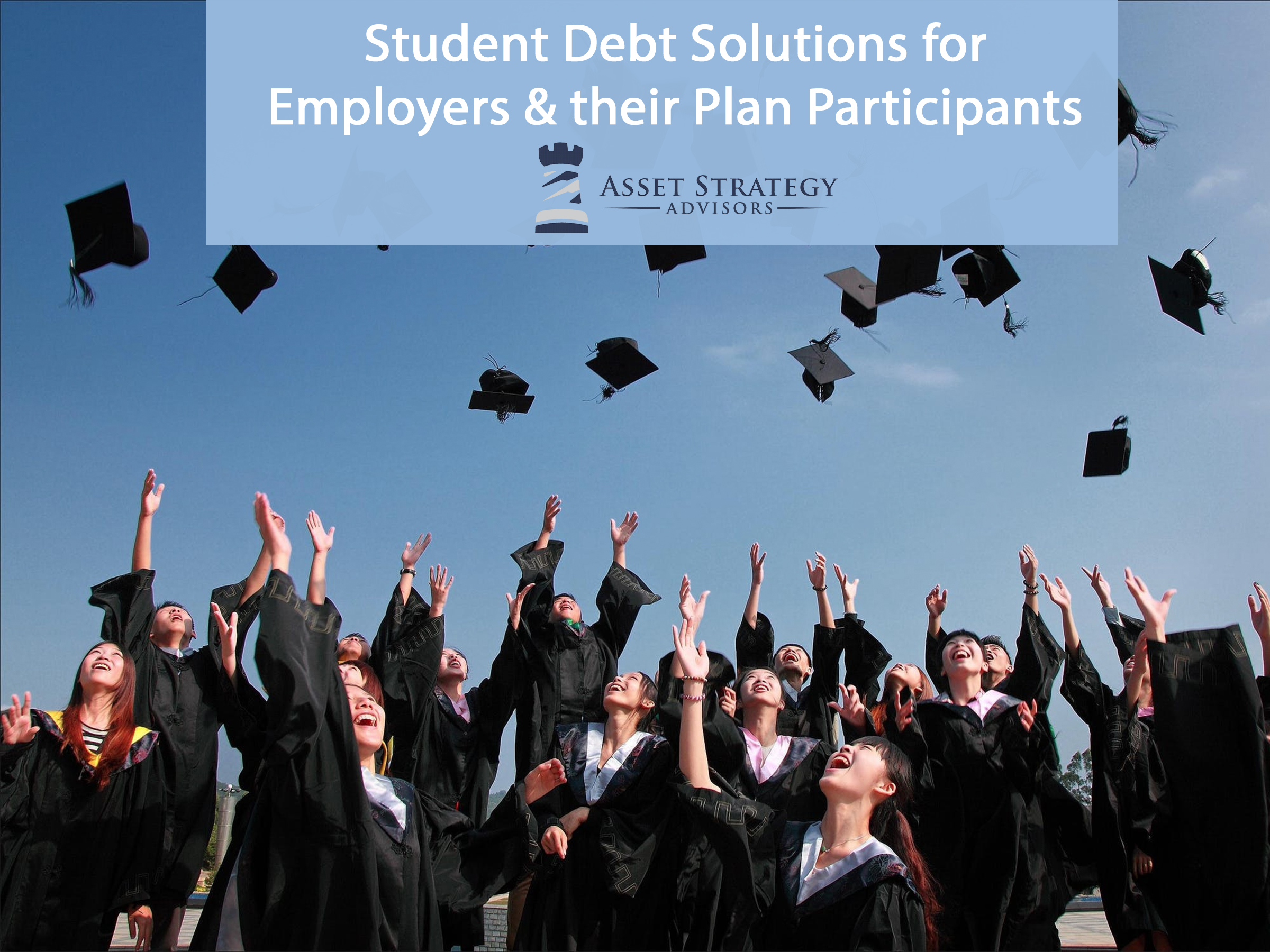 Student Debt Solutions for Employers & their Plan Participants.jpg