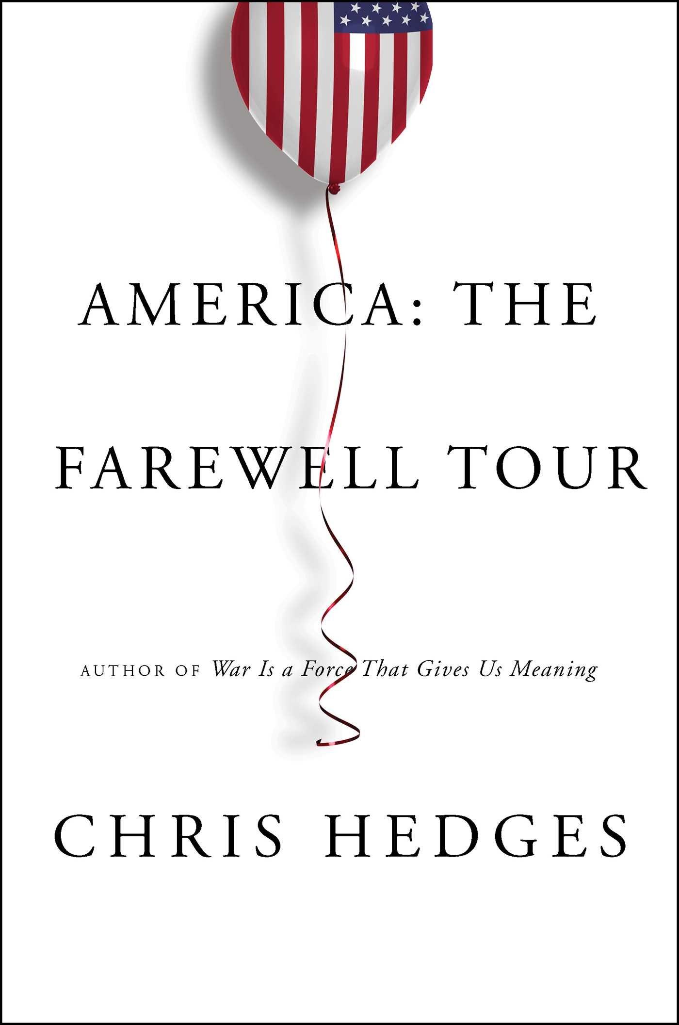 America: The Farewell Tour  by Chris Hedges  via  Simon & Schuster