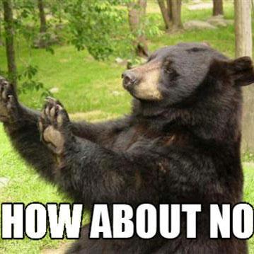 Bear - How About NoHometown: Juneau, AKLikes: No, No, NoDislikes: EverythingQuick 3 Playlist: