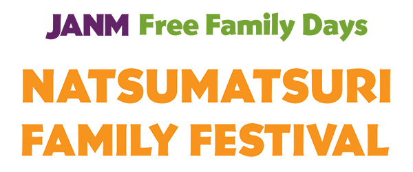 JANM-Free-Family-Days-Natsumatsuri-Family-Festival.png