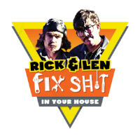Rick & Len Fix $h!t In Your House