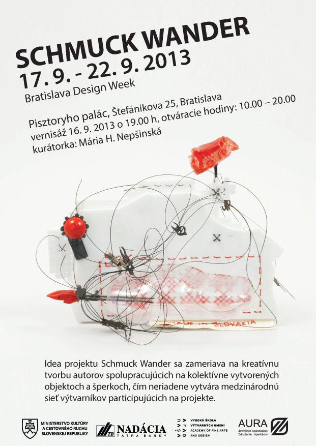 SCHMUCK WANDER - Group exhibition / International project Schmuck Wander / Bratislava Design Week17 - 22 September 2013 / Bratislava / Slovakia