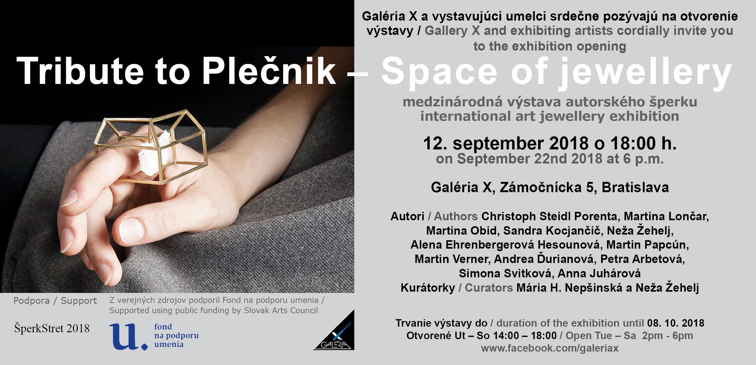 Tribute to Plečnik - Curated International exhibition Space of jewellery12.September - 8.October 2018 / Bratislava / Slovakia