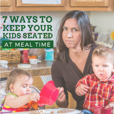 7 Ways to Keep Your Child Seated Through Meals