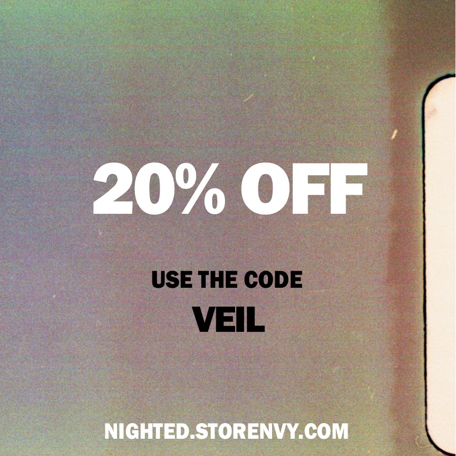 Use the code  VEIL  to get 20% off everything in the   NIGHTED Store   ( expires this Sunday, March 15th )