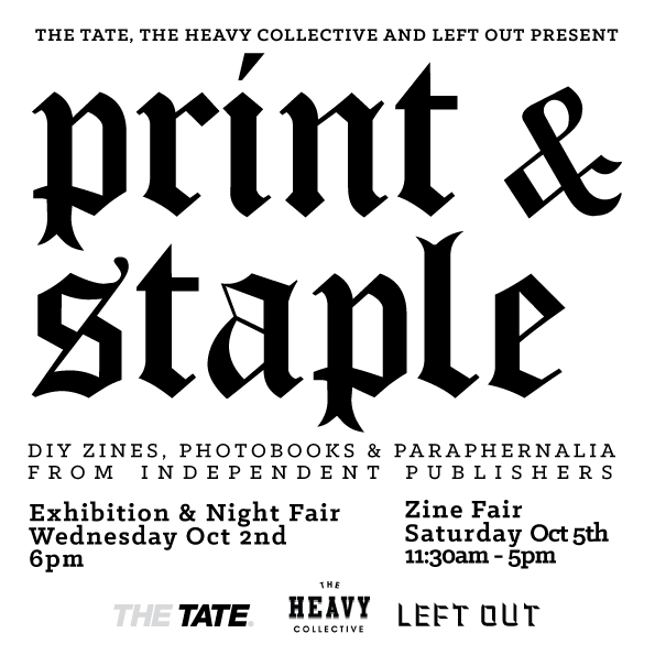 We have some zines/ books at this rad event held by the homies in Australia- The Heavy Collective // Left Out !   theheavycollective :      The Heavy Collective in association with Left Out Store are proud to present Print & Staple 2013. The project brings together a collection of independently published works from a slew of local and international creatives for exhibition and sale at Sydney's The Tate. A veritable menagerie of DIY zines, paraphernalia and short run paper goods will be on offer for the discerning collector.  Print & Staple launches with an exhibition and night fair on Wednesday 2nd October, coming to a head on the Saturday, transforming the gallery space into zine fair free-for-all. So dust off your shelves, smash your piggy bank and make tracks to Print & Staple 2013.  Exhibition & Night Fair Wednesday October 2nd - 6pm  Zine Fair Saturday October 5th 11:30am-5pm