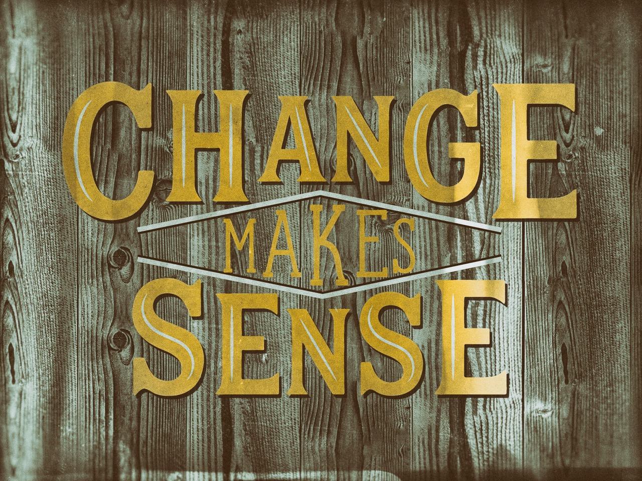Change Makes Sense.jpeg