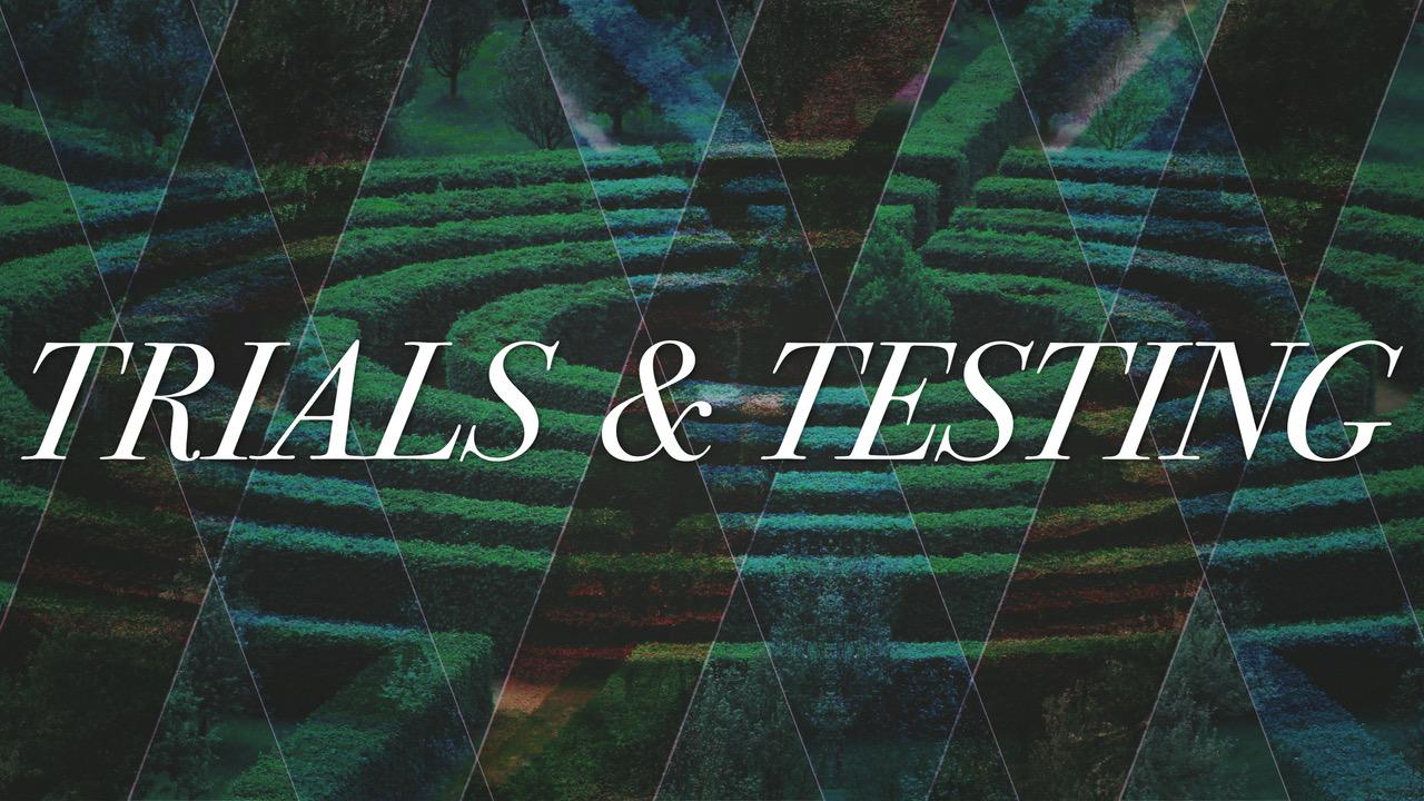 Trials & Testing.jpeg