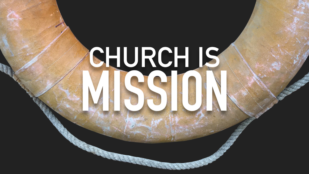 Church Is Mission.001.jpeg