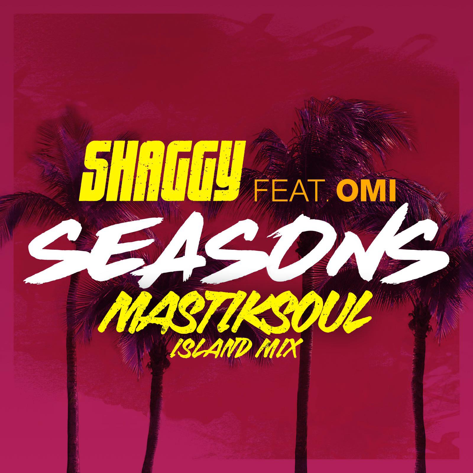 Shaggy feat OMI - Seasons (Mastiksoul Island Mix).png